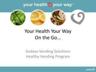 Your Health Your Way On the Go...