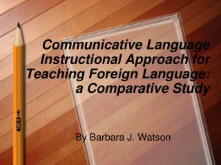 Communicative Language Instructional Approach for Teaching Foreign Language: a Comparative Study
