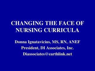CHANGING THE FACE OF NURSING CURRICULA