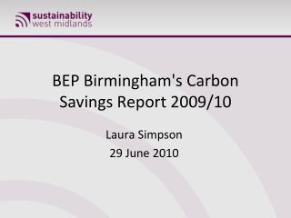 BEP Birmingham's Carbon Savings Report 2009/10