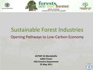 Sustainable Forest Industries Opening Pathways to Low-Carbon Economy