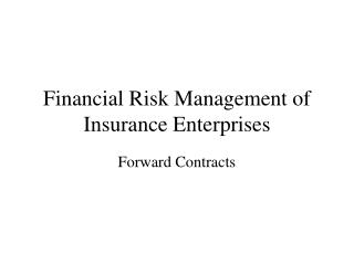 Financial Risk Management of Insurance Enterprises