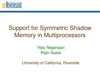 Support for Symmetric Shadow Memory in Multiprocessors