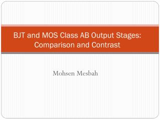 BJT and MOS Class AB Output Stages: Comparison and Contrast