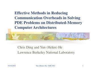 Chris Ding and Yun (Helen) He Lawrence Berkeley National Laboratory
