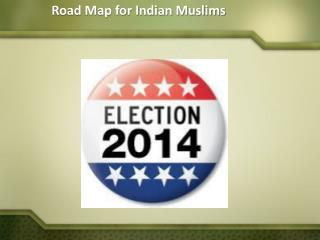 Road Map for Indian Muslims