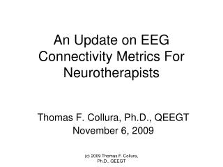 An Update on EEG Connectivity Metrics For Neurotherapists