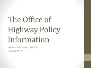 The Office of Highway Policy Information