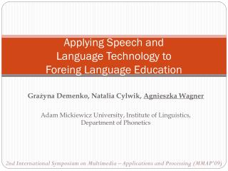 Applying Speech and  Language Technology to  Foreing Language Education