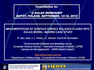 IMPLEMENTATION OF SURFACE ENERGY BALANCE FLUXES INTO  EULAG MODEL: MADRID CASE STUDY