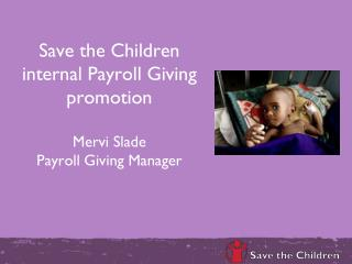 Save the Children internal Payroll Giving promotion Mervi Slade Payroll Giving Manager