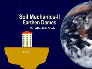 Soil Mechanics-II Earthen Dames