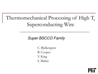 Thermomechanical Processing of High T c  Superconducting Wire