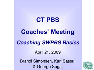 CT PBS  Coaches' Meeting Coaching SWPBS Basics