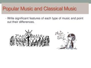 Popular Music and Classical Music