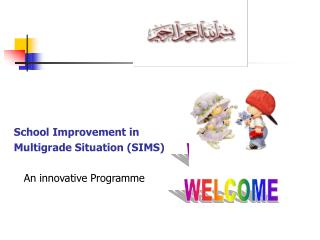 School Improvement in  Multigrade Situation (SIMS)    An innovative Programme
