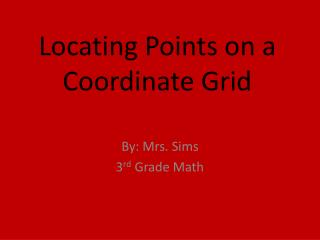 Locating Points on a Coordinate Grid