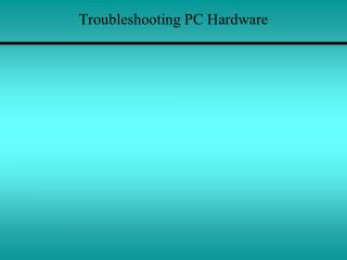 Troubleshooting PC Hardware