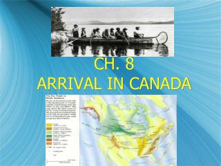 CH. 8  ARRIVAL IN CANADA