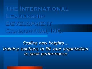 The International Leadership Development Consortium, Inc.