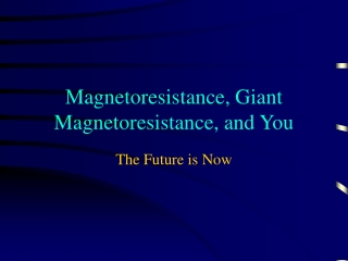 Magnetoresistance, Giant Magnetoresistance, and You