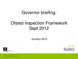 Governor briefing: Ofsted Inspection Framework Sept 2012