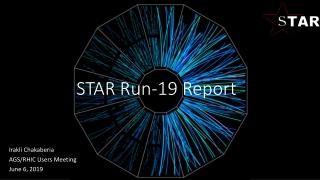 STAR Run-19 Report