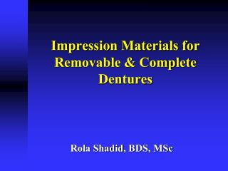Impression Materials for Removable & Complete Dentures