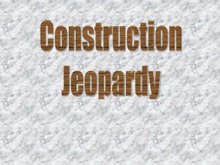 Construction Jeopardy