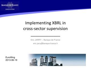 Implementing  XBRL in  cross- sector  supervision \_\_\_\_\_\_\_\_\_\_\_\_\_