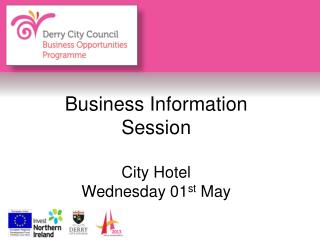 Business Information Session City Hotel Wednesday 01 st  May