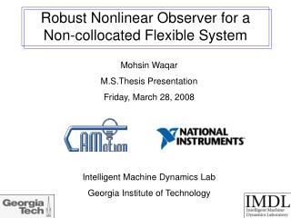 Robust Nonlinear Observer for a Non-collocated Flexible System