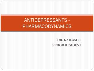 ANTIDEPRESSANTS - PHARMACODYNAMICS