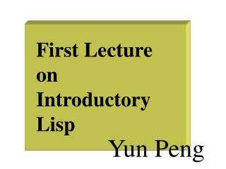 First Lecture on Introductory Lisp