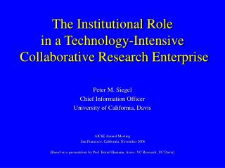 The Institutional Role  in a Technology-Intensive  Collaborative Research Enterprise