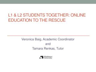 L1 & L2 STUDENTS TOGETHER: ONLINE EDUCATION TO THE RESCUE