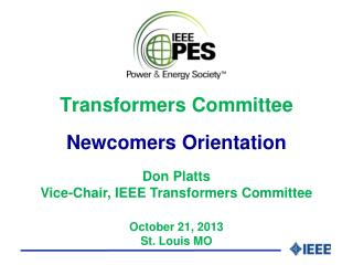 Transformers Committee Newcomers Orientation