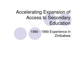 Accelerating Expansion of Access to Secondary Education