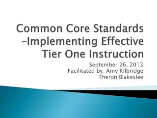 Common Core Standards –Implementing Effective Tier One Instruction