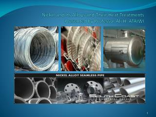 Nickel and Its Alloys and Their Heat Treatments Presented by Professor Ali H. ATAIWI