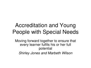 Accreditation and Young People with Special Needs