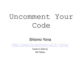 Uncomment Your Code