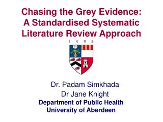 Chasing the Grey Evidence: A Standardised Systematic Literature Review Approach