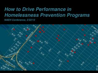 How to Drive Performance in Homelessness  Prevention Programs NAEH Conference, 2/22/13