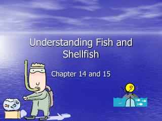 Understanding Fish and Shellfish