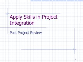 Apply Skills in Project Integration