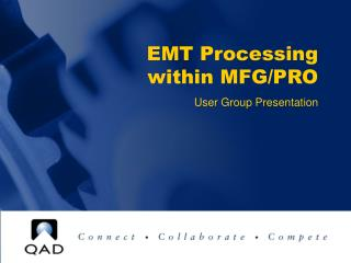 EMT Processing within MFG/PRO