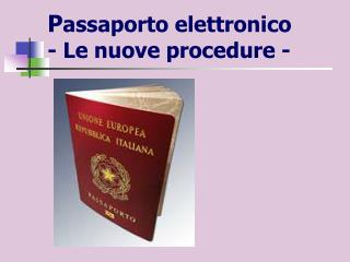 P assaporto elettronico - Le nuove procedure -