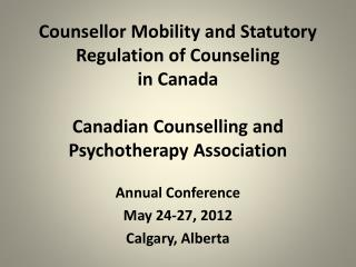 Annual Conference May 24-27, 2012 Calgary, Alberta