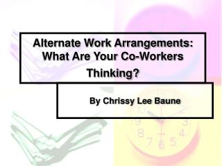 Alternate Work Arrangements: What Are Your Co-Workers  Thinking?